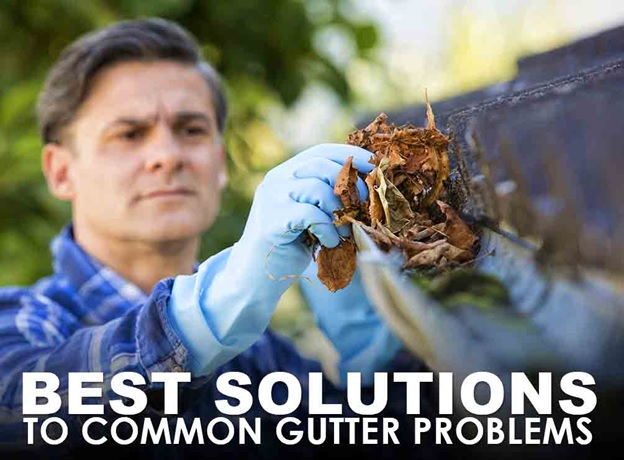 Best Solutions To Common Gutter Problems